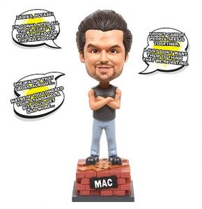 It's Always Sunny in Philadelphia Mac Talking Bobble Head